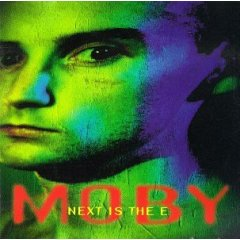 Next Is the E 1992 single by Moby