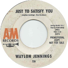 Just to Satisfy You (song) 1964 single by Willie Nelson and Waylon Jennings