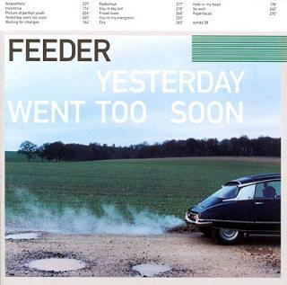 <i>Yesterday Went Too Soon</i> 1999 studio album by Feeder