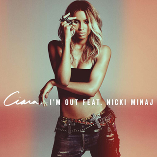 Im Out 2013 single by Ciara featuring Nicki Minaj