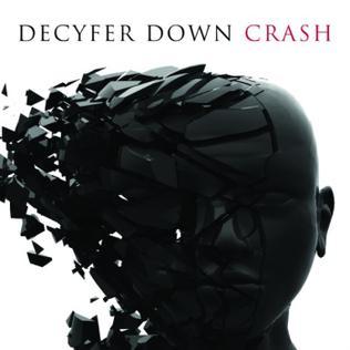 <i>Crash</i> (Decyfer Down album) album by Decyfer Down