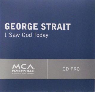 I Saw God Today single by George Strait