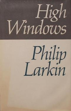 high windows by phillip larkin essay Essays & papers poetry of phillip larkin - paper example poetry of phillip larkin the poetry of philip larkin possesses a unique characteristic that has drawn the attention of many readers from 1945, when his first book was published, up until the modern day - poetry of phillip larkin introduction.