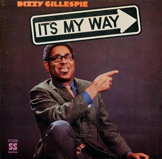 <i>Its My Way</i> (Dizzy Gillespie album) 1969 studio album by Dizzy Gillespie