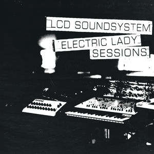 <i>Electric Lady Sessions</i> 2019 live album by LCD Soundsystem