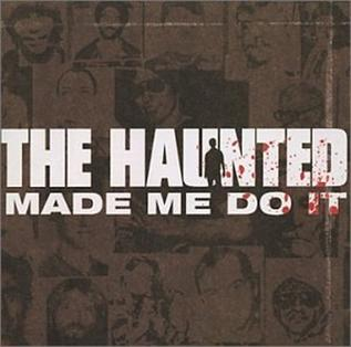 <i>Made Me Do It</i> 2000 studio album by The Haunted