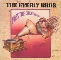 <i>Pass the Chicken & Listen</i> 1972 studio album by The Everly Brothers