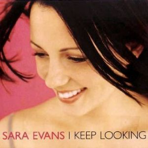 I Keep Looking 2002 single by Sara Evans