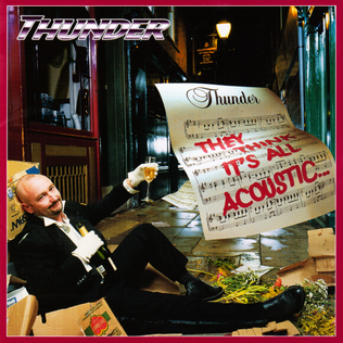 <i>They Think Its All Acoustic... It Is Now</i> 2001 live album by Thunder