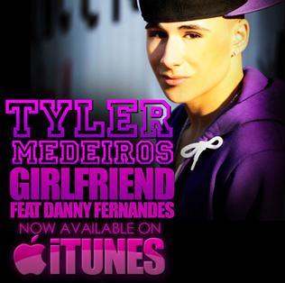 Girlfriend (Tyler Medeiros song) 2010 song performed by Tyler Medeiros