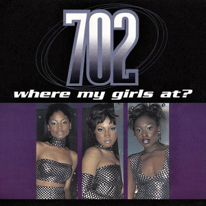 Where My Girls At? 1999 single by 702