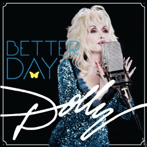 <i>Better Day</i> (album) 2011 studio album by Dolly Parton