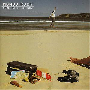 Come Said the Boy 1983 song by Mondo Rock