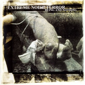 <i>Being and Nothing</i> album by Extreme Noise Terror
