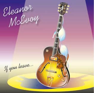 <i>If You Leave...</i> 2013 studio album by Eleanor McEvoy
