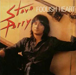 Foolish Heart (song) 1984 single by Steve Perry