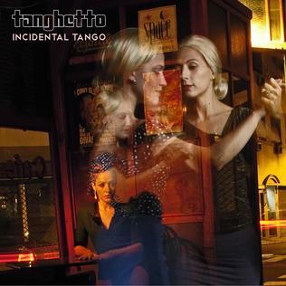 <i>Incidental Tango</i> 2014 studio album by Tanghetto