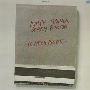 <i>Matchbook</i> (Ralph Towner & Gary Burton album) 1975 studio album by Ralph Towner & Gary Burton