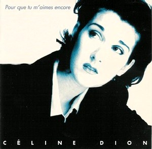 Pour que tu maimes encore 1995 single by Celine Dion