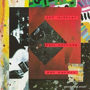 <i>Question and Answer</i> (album) 1990 studio album by Pat Metheny with Dave Holland and Roy Haynes