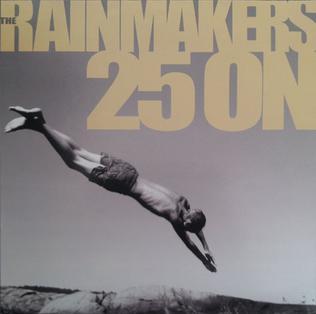 <i>25 on</i> 2011 studio album by The Rainmakers