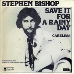 Save It for a Rainy Day (Stephen Bishop song) 1976 song performed by Stephen Bishop