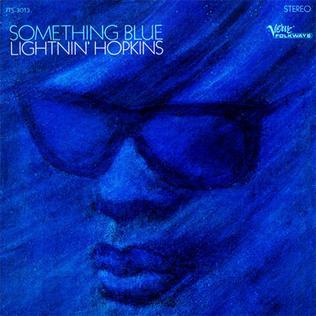 <i>Something Blue</i> (Lightnin Hopkins album) 1967 studio album by Lightnin Hopkins