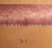 <i>I Cant Believe Its Teddybears STHLM</i> 1996 studio album by Teddybears STHLM