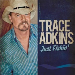 Just Fishin single by Trace Adkins