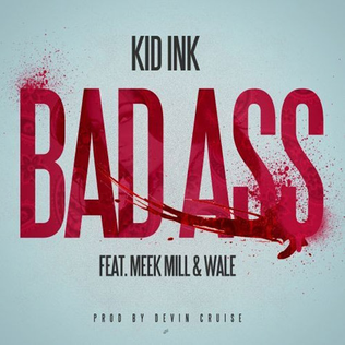 Bad Ass (song) 2013 single by Kid Ink