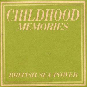 Childhood Memories (song) 2002 single by British Sea Power
