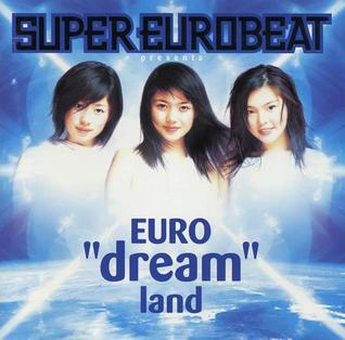 <i>Super Eurobeat Presents Euro Dream Land</i> 2000 remix album by Dream