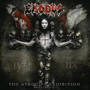 <i>The Atrocity Exhibition... Exhibit A</i> 2007 studio album by Exodus