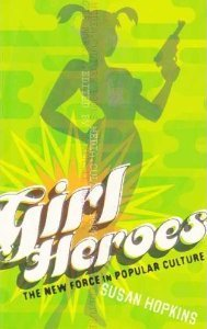 Girl Heroes - The New Force In Popular Culture.jpg