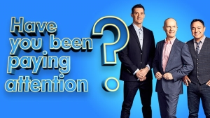 <i>Have You Been Paying Attention?</i> television series