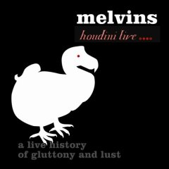 <i>Houdini Live 2005: A Live History of Gluttony and Lust</i> 2006 live album by The Melvins