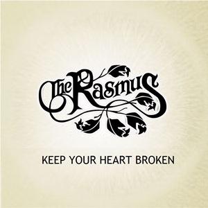 Keep Your Heart Broken The Rasmus song