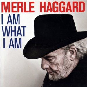 I Am What I Am (Merle Haggard album)