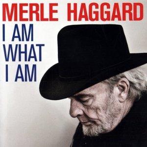 <i>I Am What I Am</i> (Merle Haggard album) 2010 studio album by Merle Haggard