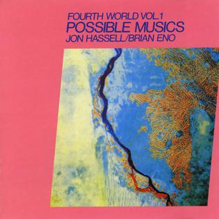 <i>Fourth World, Vol. 1: Possible Musics</i> 1980 studio album by Jon Hassell and Brian Eno