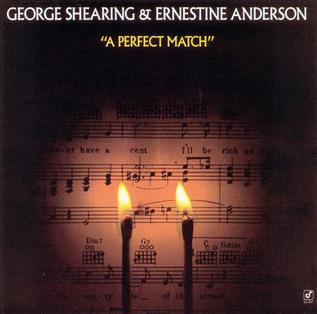 <i>A Perfect Match</i> (George Shearing and Ernestine Anderson album) 1988 studio album by George Shearing and Ernestine Anderson