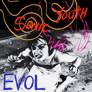 <i>Evol</i> (Sonic Youth album) 1986 studio album by Sonic Youth