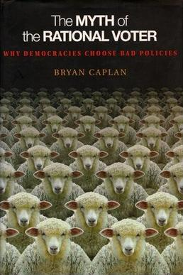 New Edition Why Democracies Choose Bad Policies The Myth of the Rational Voter