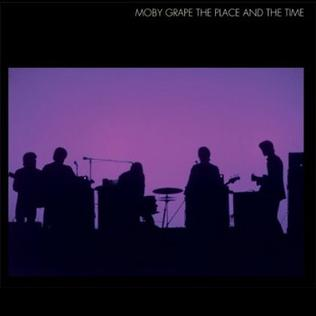 <i>The Place and the Time</i> 2009 compilation album by Moby Grape