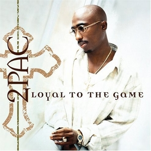 <i>Loyal to the Game</i> 2004 studio album by 2Pac