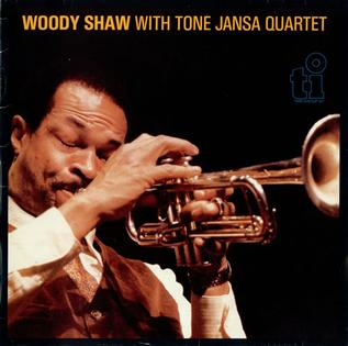 <i>Woody Shaw with the Tone Jansa Quartet</i> 1985 studio album by Woody Shaw