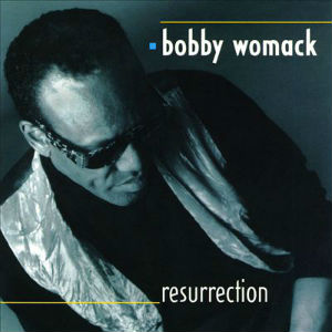 Resurrection (Bobby Womack album) - Wikipedia