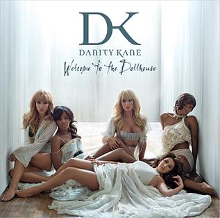 <i>Welcome to the Dollhouse</i> (album) 2008 studio album by Danity Kane