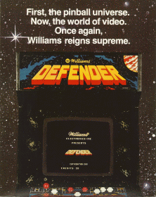 "Artwork of a vertical rectangular poster. The poster depicts the upper half of a black arcade cabinet with the title ""Defender"" displayed on the top portion. Above the cabinet, the poster reads ""First, the pinball universe. Now, the world of video. Once again, Williams reigns supreme."""