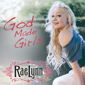 RaeLynn — God Made Girls (studio acapella)